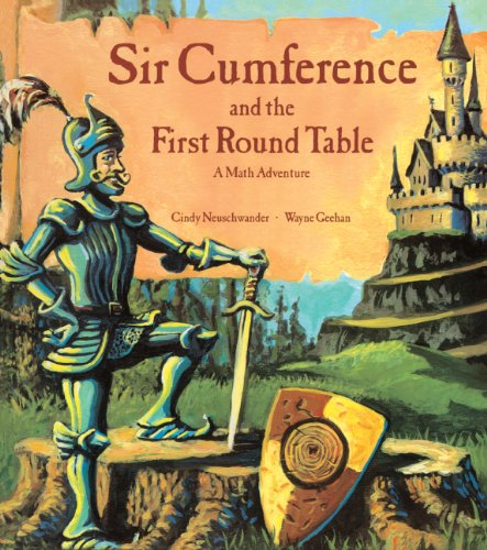 Sir Cumference And The First Round Table (Turtleback School & Library Binding Edition) (0613142241) by Cindy Neuschwander