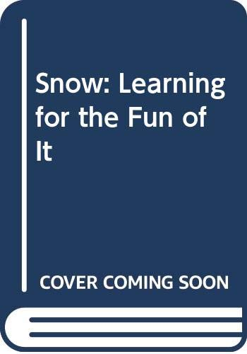 Snow: Science for the Fun of It (061314239X) by Bianchi, John; Edwards, Frank B.