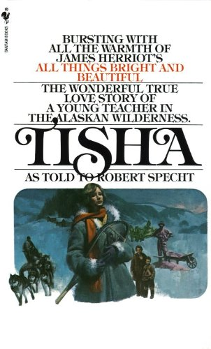 9780613143462: Tisha: The Story of a Young Teacher in the Alaska Wilderness