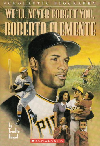 9780613144216: We'll Never Forget You, Roberto Clemente (Turtleback School & Library Binding Edition) (Scholastic Biography)