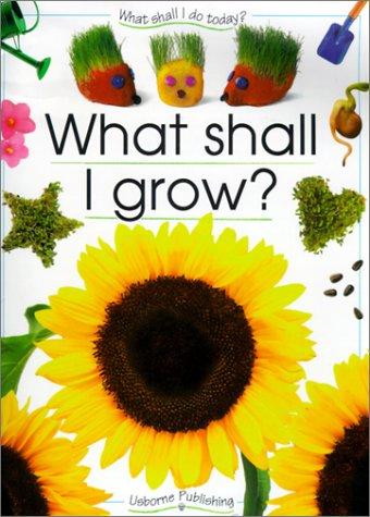9780613144353: What Shall I Grow?