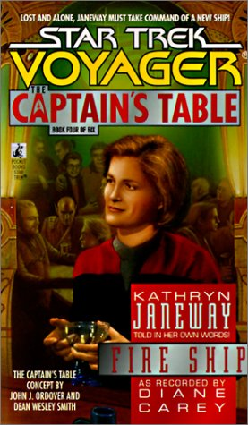 Fire Ship : The Captain's Table, Book 4 (Star Trek : Voyager) (0613147189) by Kathryn Janeway; Diane L. Carey