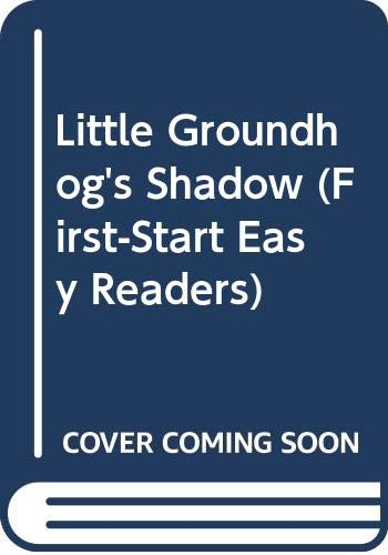 9780613158817: Little Groundhog's Shadow (First-Start Easy Readers)