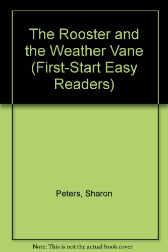 9780613159562: The Rooster and the Weather Vane (First-Start Easy Readers)