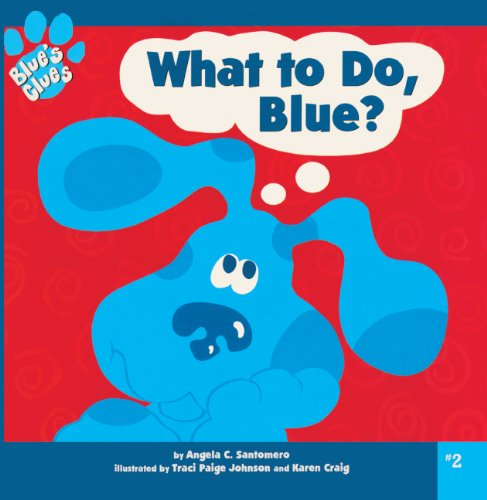 9780613160353: What to Do, Blue? (Turtleback School & Library Binding Edition) (Blue's Clues (8x8 Tb))