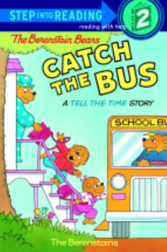The Berenstain Bears Catch The Bus (Turtleback School & Library Binding Edition) (Berenstain Bears (Prebound)) (9780613160568) by Stan Berenstain; Jan