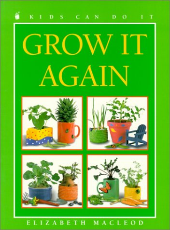 9780613163583: Grow It Again (Kids Can Do It)