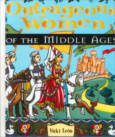 9780613165372: Outrageous Women of the Middle Ages