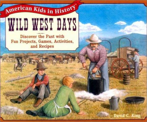 Wild West Days (Turtleback School & Library Binding Edition) (American Kids in History) (0613165756) by King, David C.