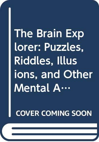 9780613166126: Brain Explorer: Puzzles, Riddles, Illusions, and Other Mental Adventures Fr