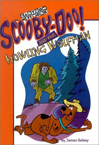 Scooby-Doo! and the Howling Wolfman (Scooby-Doo! Mysteries) (9780613168298) by Gelsey, James