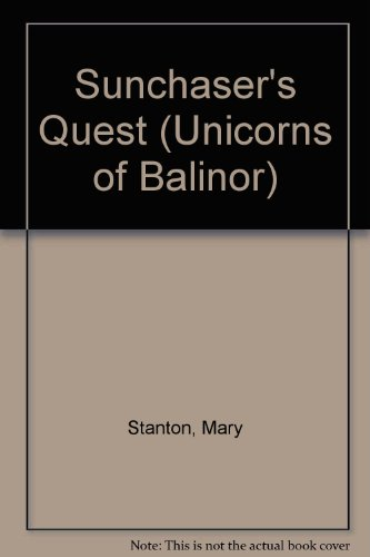 Sunchaser's Quest (Unicorns of Balinor): Stanton, Mary
