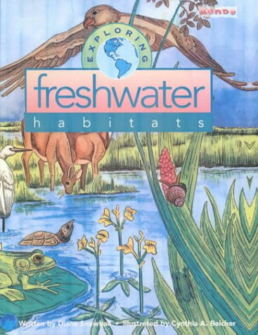Exploring Freshwater Habitats (9780613172097) by Diane Snowball