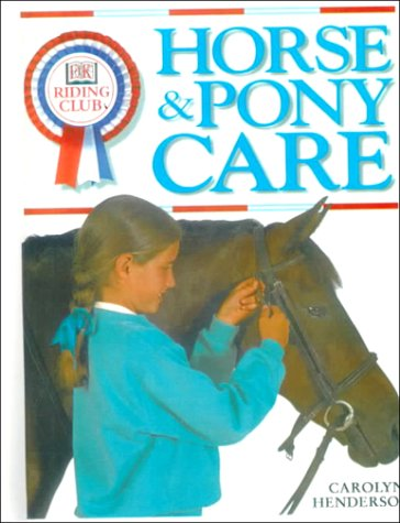 9780613172875: Horse & Pony Care (DK Riding Club)