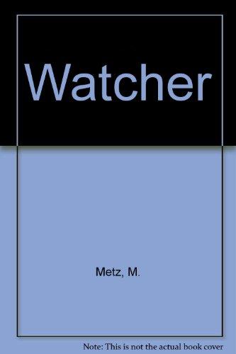 Watcher: Metz, M.