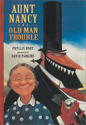 Aunt Nancy and Old Man Trouble: Phyllis Root