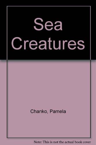 Sea Creatures: Chanko, Pamela