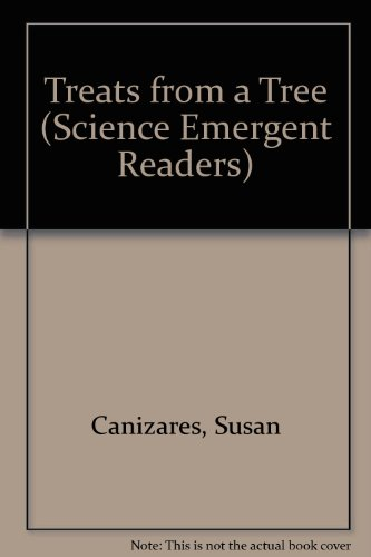 Treats from a Tree (Science Emergent Readers): Canizares, Susan
