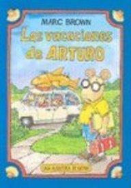 Las Vacaciones de Arturo (Arthur's Family Vacation) (Spanish Edition): Brown, Marc Tolon