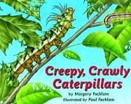 Creepy, Crawly Caterpillars: Facklam, Margery