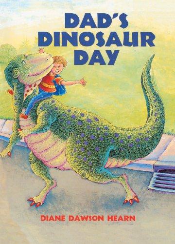 Dad's Dinosaur Day (Turtleback School & Library Binding Edition) (0613182464) by Diane Dawson Hearn