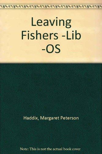 Leaving Fishers -Lib -OS: Haddix, Margaret Peterson