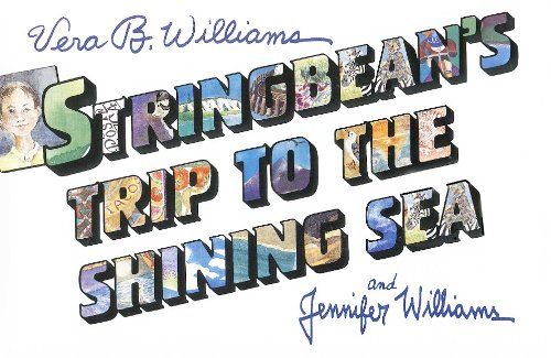 Stringbean's Trip to the Shining Sea (Turtleback School & Library Binding Edition) (0613182804) by Williams, Vera B.