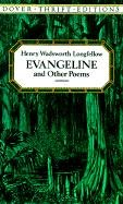 Evangeline and Other Poems (Dover Thrift Editions): Longfellow, Henry Wadsworth