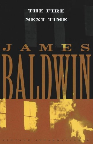 The Fire Next Time: Baldwin, James