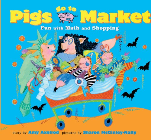 Pigs Go To Market: Fun With Math And Shopping (Turtleback School & Library Binding Edition) (...