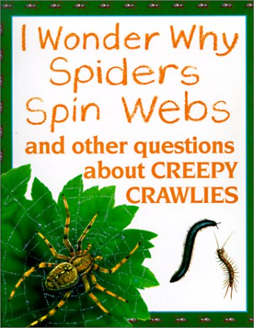 Spiders Spin Webs: And Other Questions about: Amanda O'Neill, Amanda