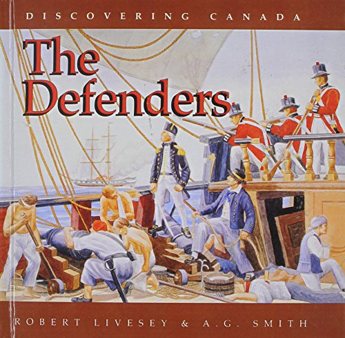 Defenders (Discovering Canada): Robert Livesey, A. G. Smith (Illustrator)