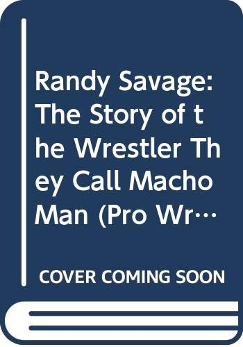 9780613210515: Randy Savage: The Story Of The Wrestler They Call