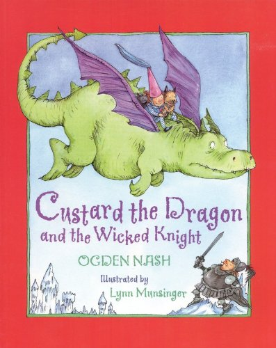 Custard the Dragon and the Wicked Knight: Ogden Nash