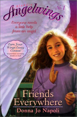Friends Everywhere (Aladdin Angelwings): Donna Jo Napoli