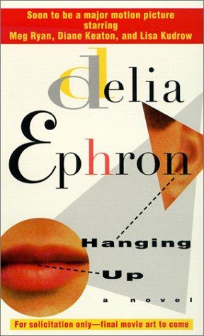 Hanging Up: Delia Ephron