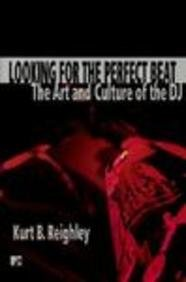 9780613219273: Looking for the Perfect Beat: The Art and Culture of the Dj