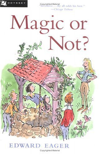 Magic Or Not? (Turtleback School & Library Binding Edition) (Odyssey/Harcourt Young Classic) (0613219465) by Eager, Edward