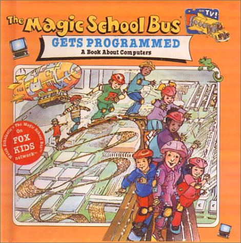 9780613219488: The Magic School Bus Gets Programmed: A Book about Computers (Magic School Bus (Pb))