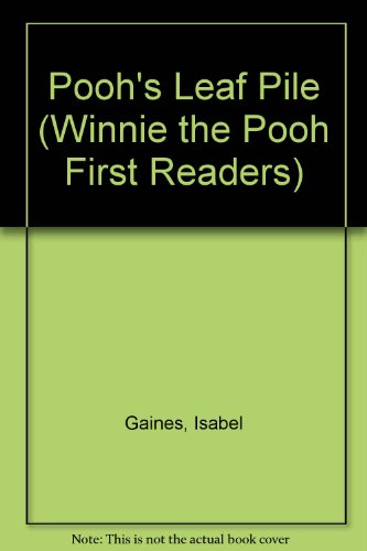 Pooh's Leaf Pile (Winnie the Pooh First: Isabel Gaines