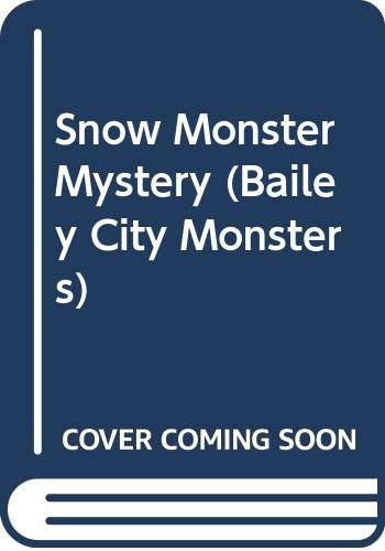 9780613223980: Snow Monster Mystery (Bailey City Monsters)
