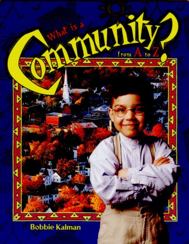 What Is A Community? (Turtleback School & Library Binding Edition) (Alphabasics): Kalman, ...