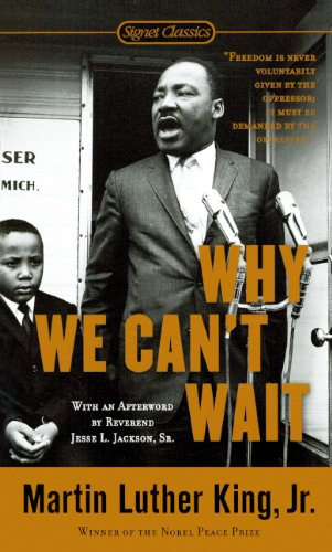 Why We Can't Wait (Turtleback School & Library Binding Edition) (Signet Classics) (0613226321) by Martin Luther, Jr. King