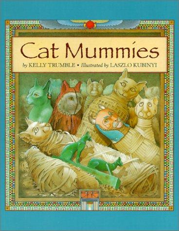 Cat Mummies (Turtleback School & Library Binding Edition): Kelly Trumble