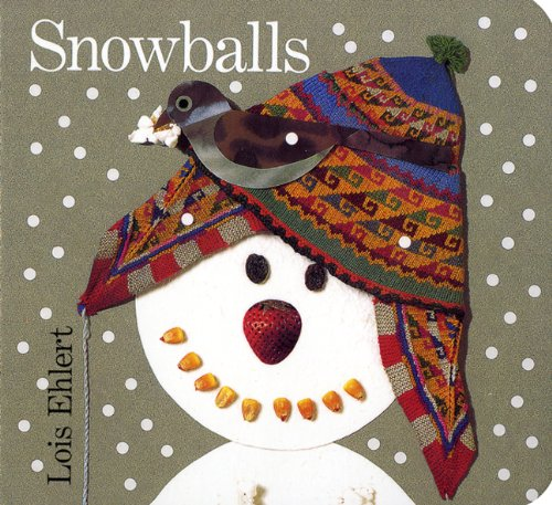 Snowballs (Turtleback School & Library Binding Edition) (0613229398) by Ehlert, Lois