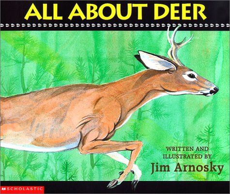 All about Deer (All About.(Goodtimes Entertainment)): Arnosky, Jim