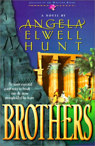 Brothers (Legacies of the Ancient River #2): Hunt, Angela Elwell