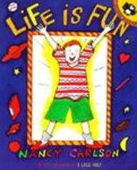 Life Is Fun! (0613233247) by Nancy Carlson