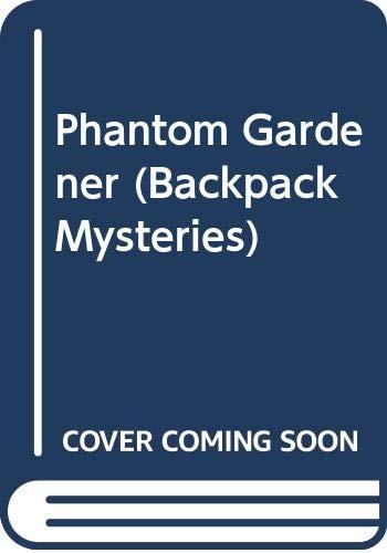 9780613234214: Phantom Gardener (Backpack Mysteries)