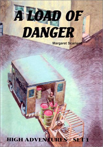 A Load of Danger (High Adventures. Set 1): Scariano, Margaret